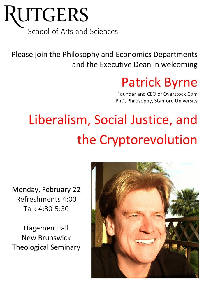 Liberalism, Social Justice and the Cryptorevolution, Patrick Byrne's talk at Rutgers University